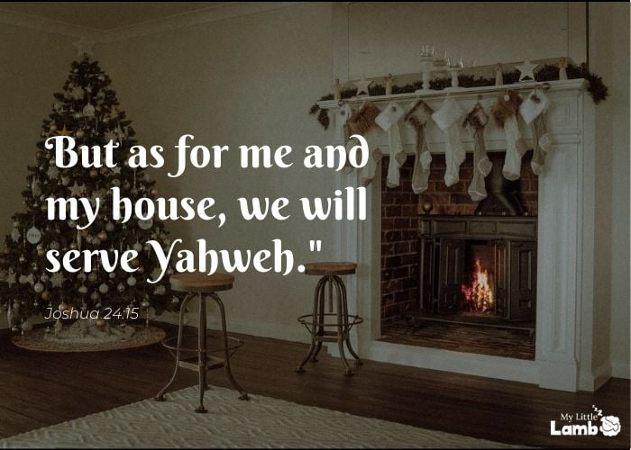 Joshua 24:15 WEB But as for my and my house, we will serve Yahweh