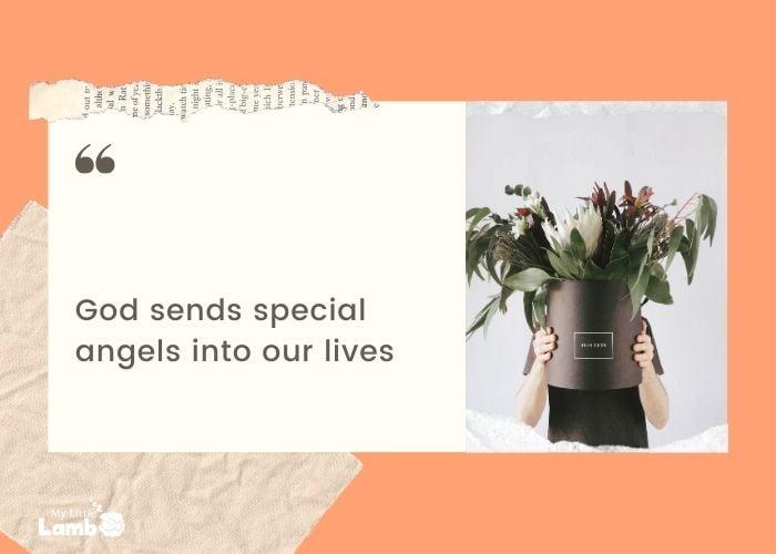 """God sends special andels into our lives"""